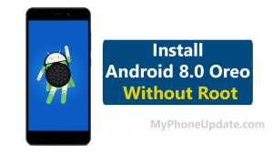 How To Install Android 8.0 Oreo On Any Android Device Without Root