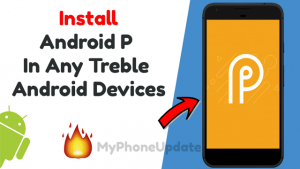 Install Android P In Any Treble Android Devices