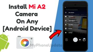 Install Mi A2 Camera On Any Android Device
