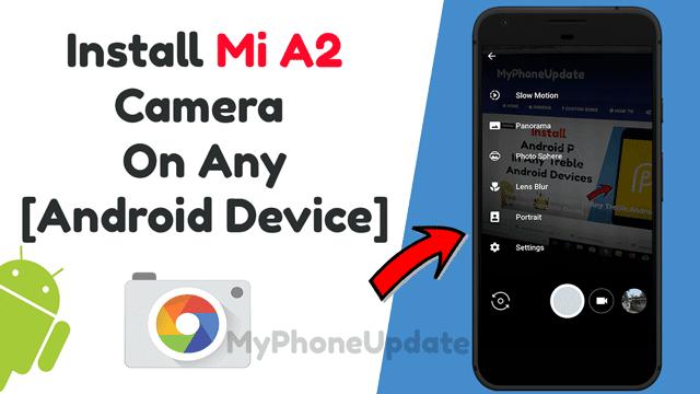 Install Mi A2 Camera On Any Android Device