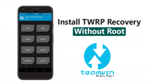 Install TWRP Recovery On Any Android Phone Without Root