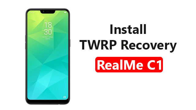 Install TWRP Recovery On RealMe C1
