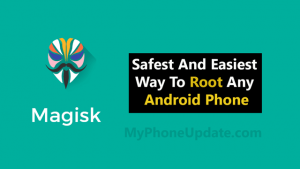 Root Any Android Phone Using Magisk Root Method