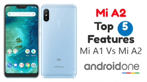 Top 5 Features Of Mi A2
