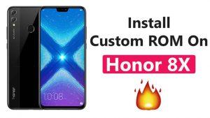 Install Custom ROM On Honor 8X