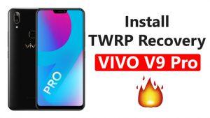 Install TWRP Recovery On VIVO V9 Pro