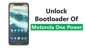 Unlock Bootloader Of Motorola One Power
