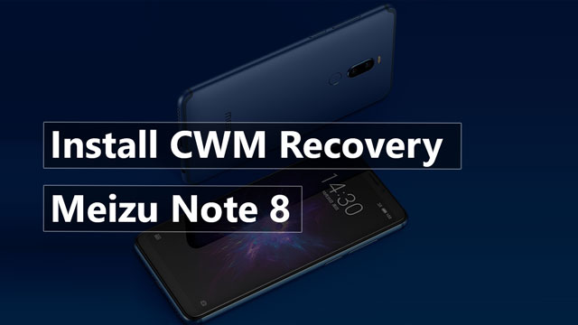Install CWM Recovery On Meizu Note 8