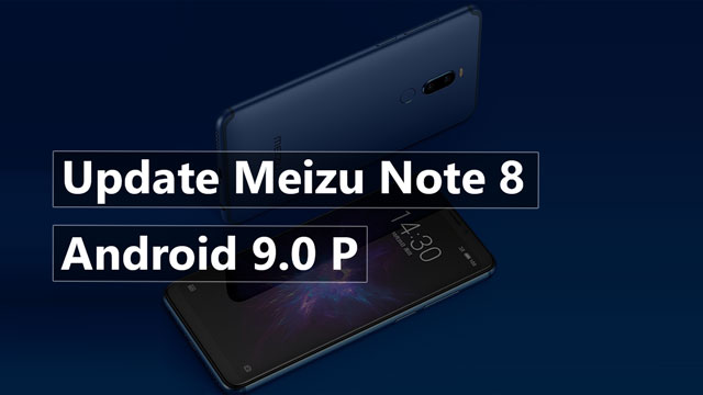 Update Meizu Note 8 To Android P