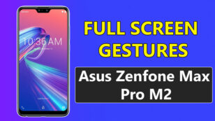How To Enable Full Screen Gestures On Asus Zenfone Max Pro M2
