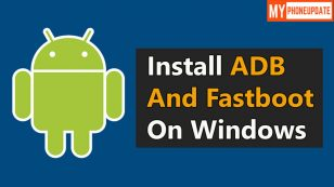 How To Install ADB And Fastboot On Windows 2021 [100% Working]