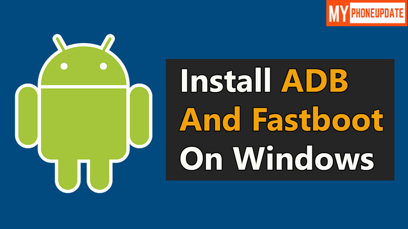 Install ADB and Fastboot On Windows