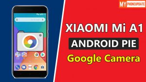 Install Google Camera On Mi A1 Android Pie