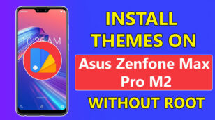 How To Install Themes On Asus Zenfone Max Pro M2 Without Root