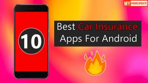 Top 10 Best Car Insurance Apps For Android