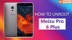 How To Unroot Meizu Pro 6 Plus