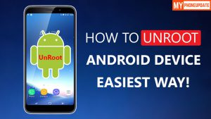 How To Unroot Any Android Device