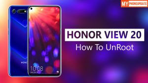 How To Unroot Honor View 20