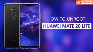 How To Unroot Huawei Mate 20 Lite