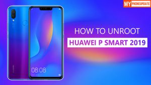 How To Unroot Huawei P Smart 2019