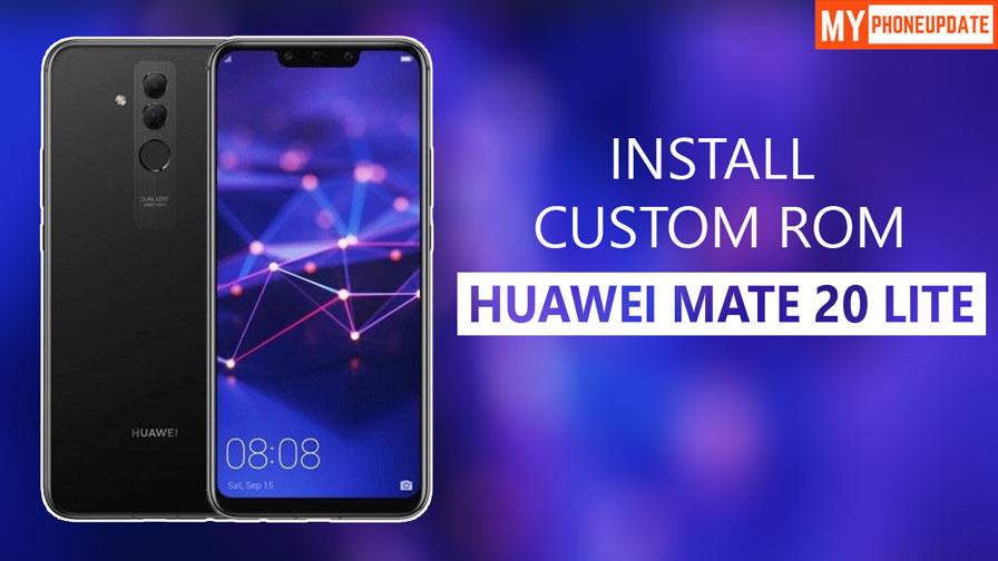 Install Custom ROM On Huawei Mate 20 Lite