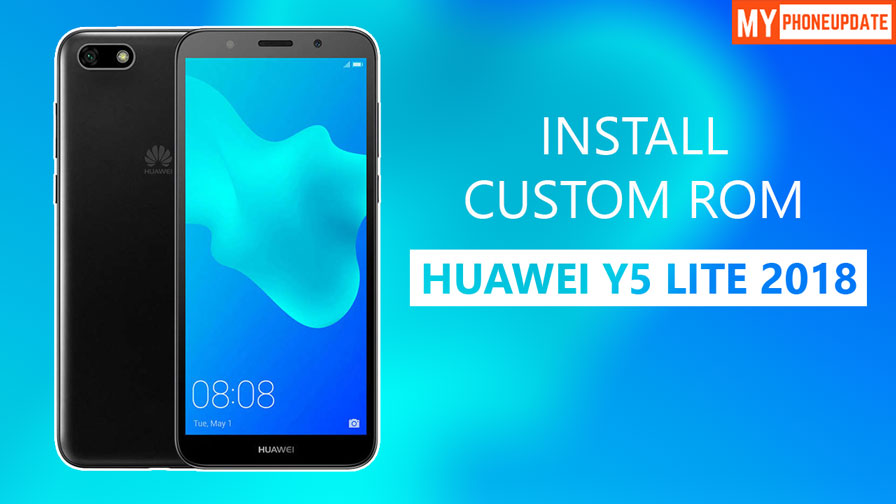 Install Custom ROM On Huawei Y5 Lite 2018