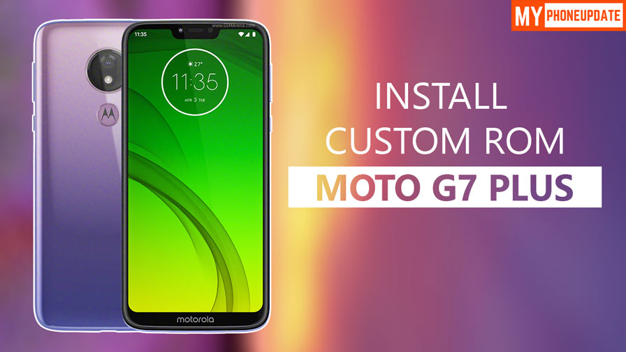 Install Custom ROM On Motorola Moto G7 Power