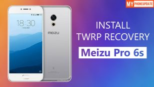 How To Install TWRP Recovery On Meizu Pro 6s