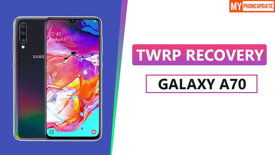 Install TWRP Recovery On Samsung Galaxy A70