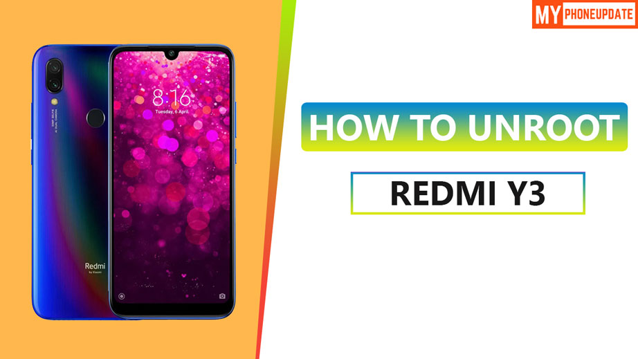 How To Unroot Redmi Y3