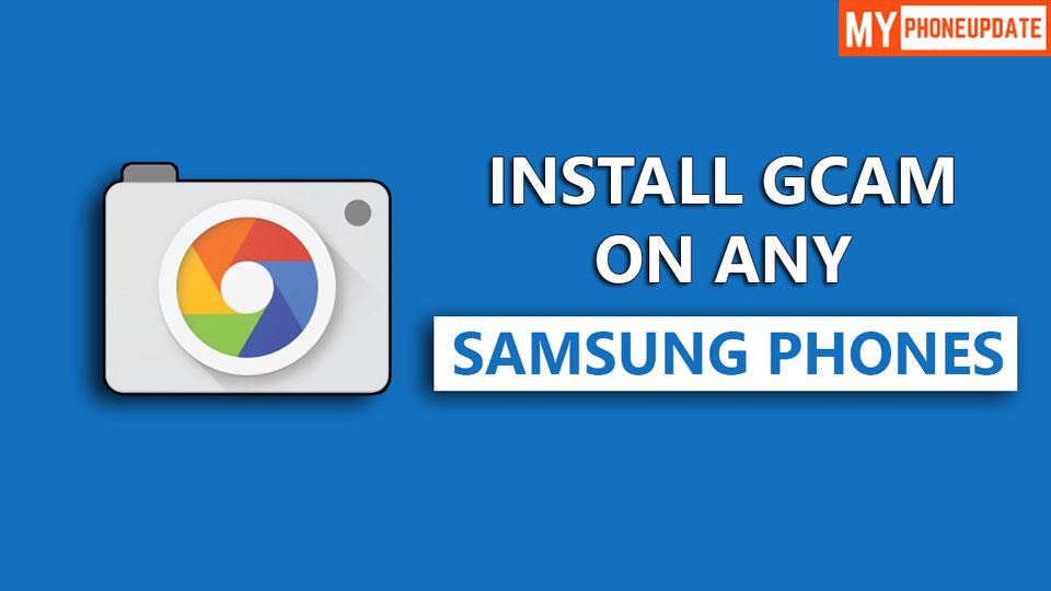 Install Google Camera On Any Samsung Devices