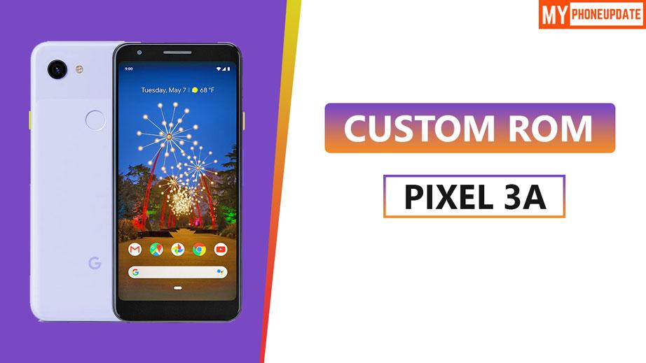 Install Custom ROM On Google Pixel 3a