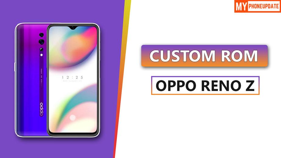 Install Custom ROM On Oppo Reno Z
