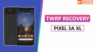 How To Install TWRP Recovery On Google Pixel 3a XL?