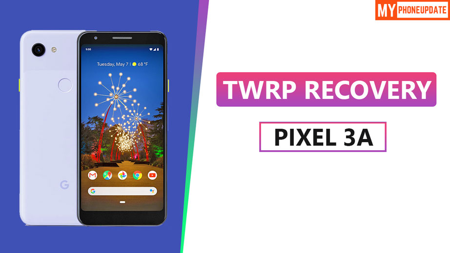 Install TWRP Recovery On Google Pixel 3a