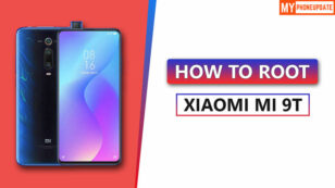 How To Root Xiaomi Mi 9T? Five Easy Methods