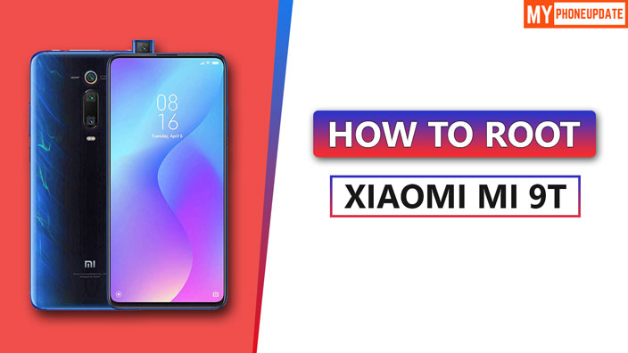 How To Root Xiaomi Mi 9T