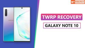 TWRP Recovery On Samsung Galaxy Note 10