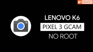 Download And Install Google Camera On Lenovo K6 [Latest]