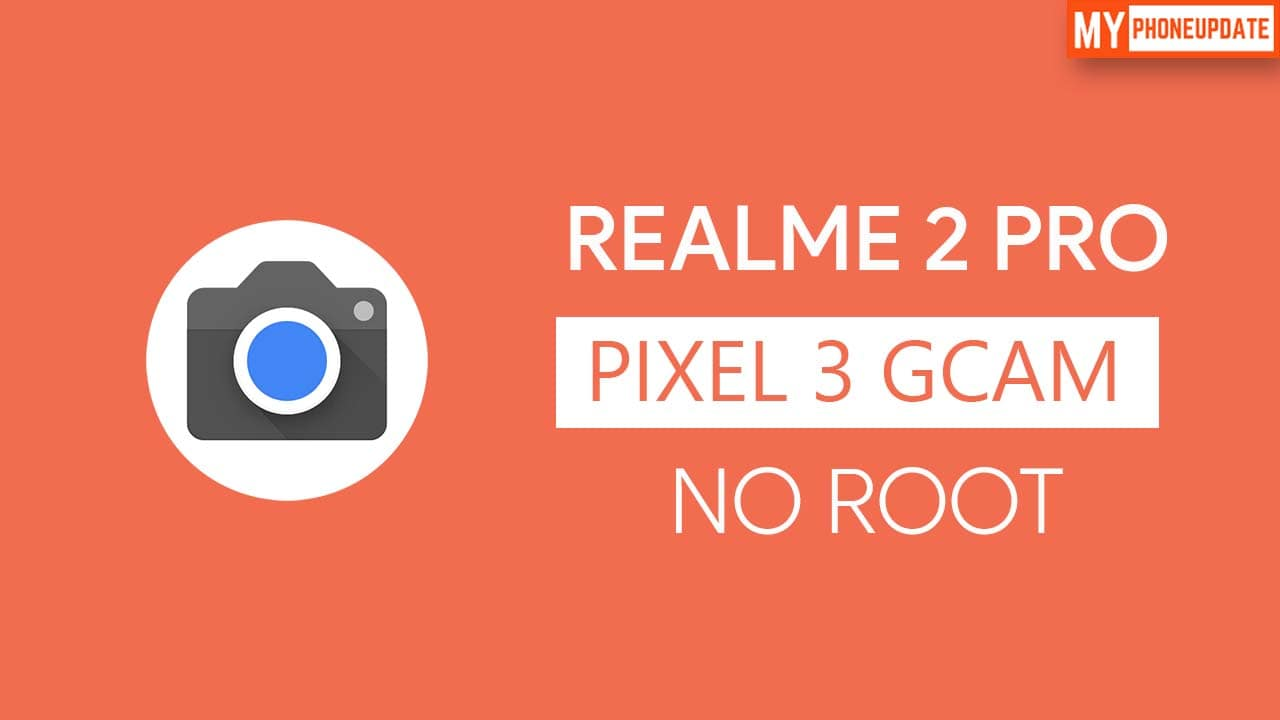 Install Google Camera On Realme 2 Pro
