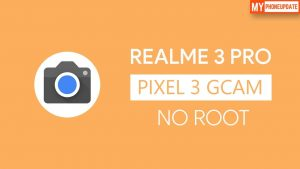 Install Google Camera On Realme 3 Pro