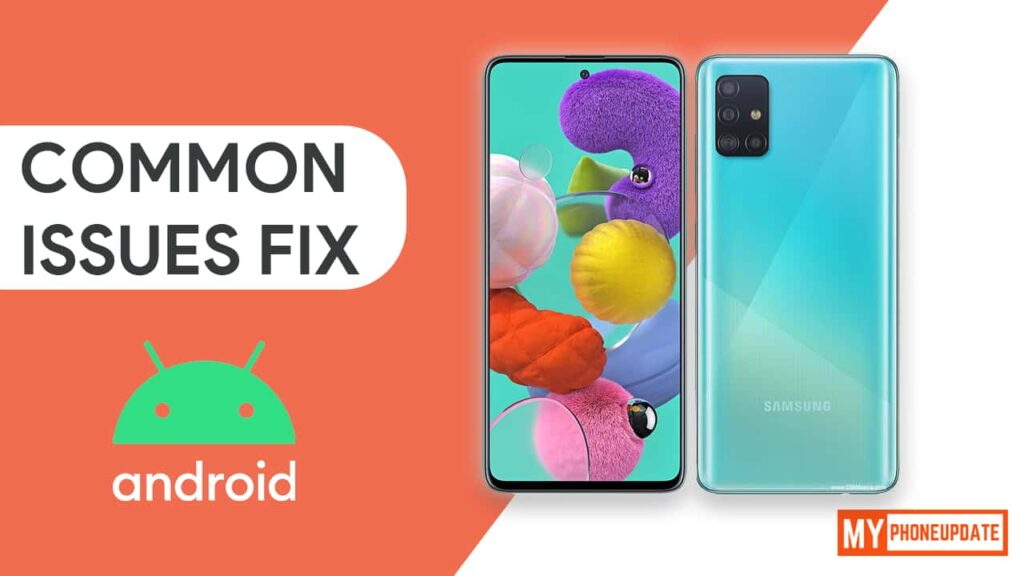 Galaxy A51 Common Issues and Problems